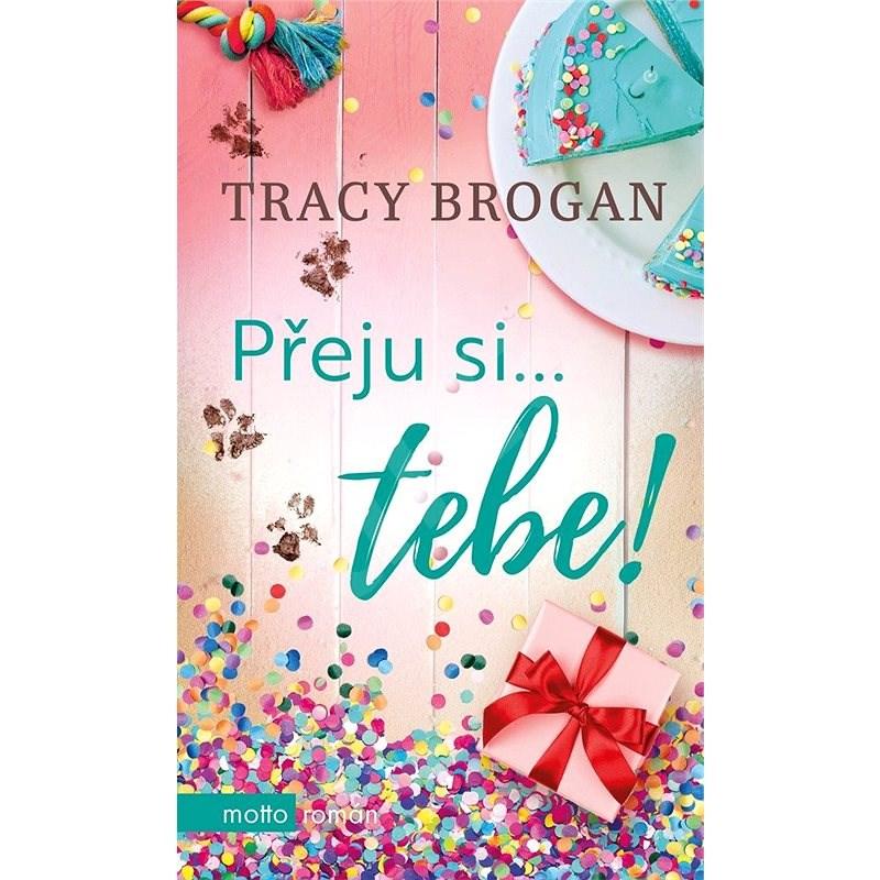 Přeju si... tebe! - Tracy Brogan