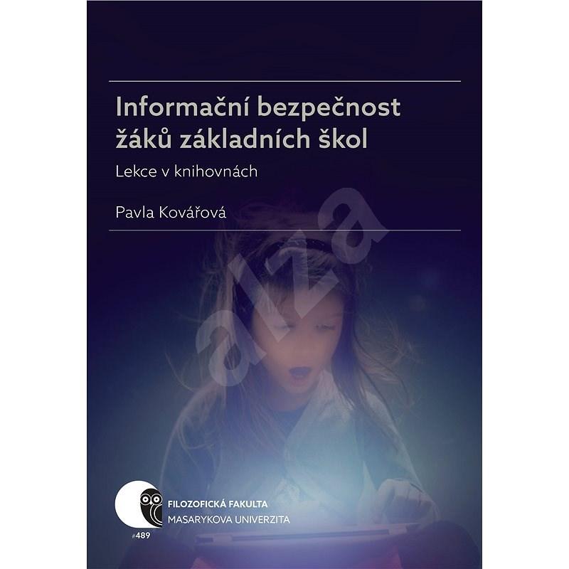 Informační bezpečnost žáků základních škol - Pavla Kovářová
