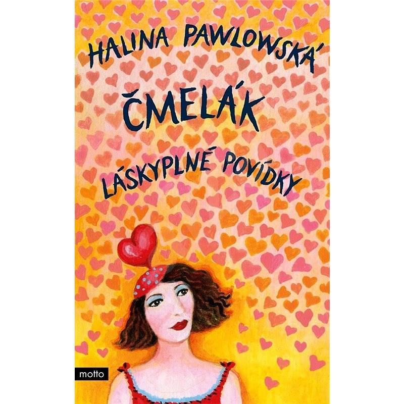 Čmelák - Láskyplné povídky - Halina Pawlowská