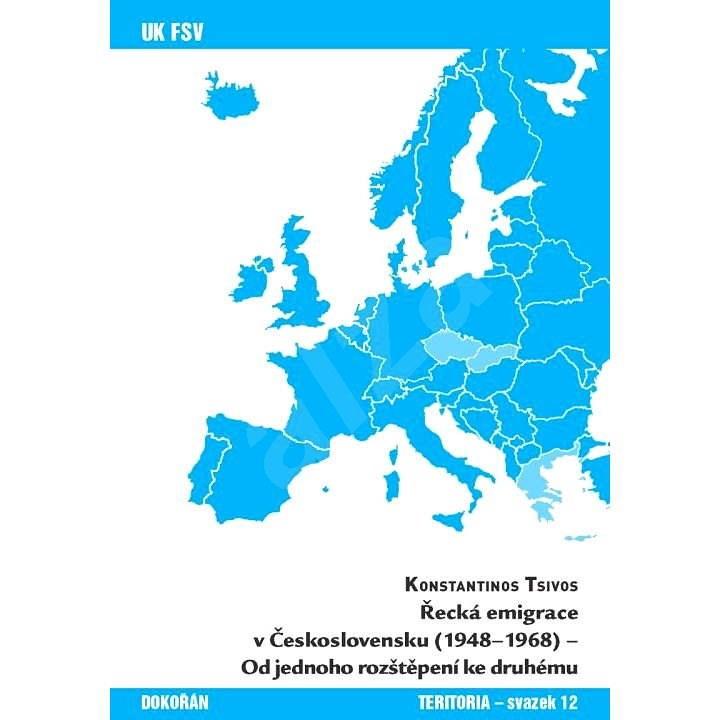 Řecká emigrace v Československu (1948-1968) - Konstantinos Tsivos