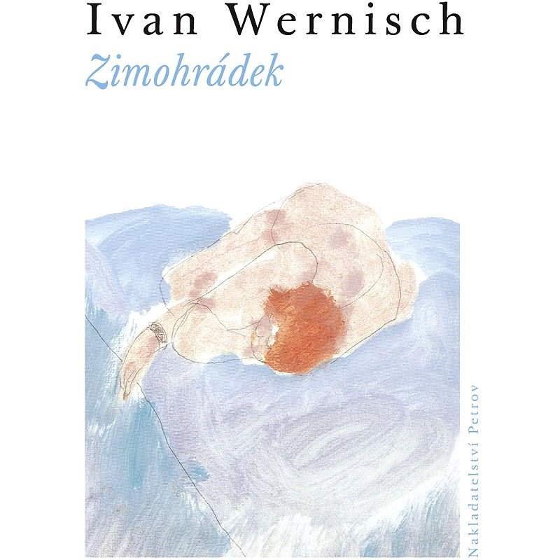 Zimohrádek - Ivan Wernisch