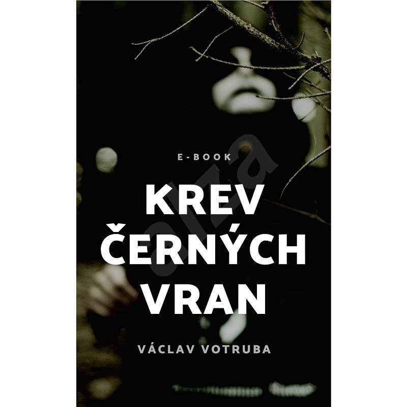 Krev černých vran - Václav Votruba