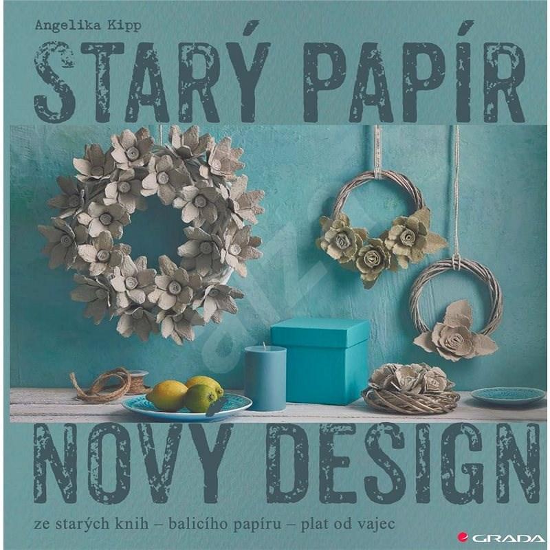 Starý papír - nový design - Angelika Kipp