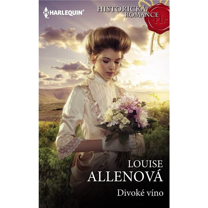 Divoké víno - Louise Allenová