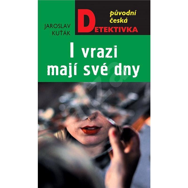 I vrazi mají své dny - Jaroslav Kuťák