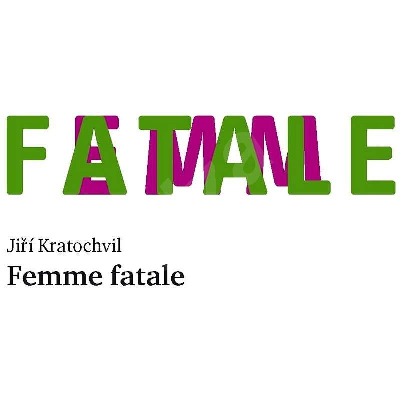 Femme fatale - Jiří Kratochvil