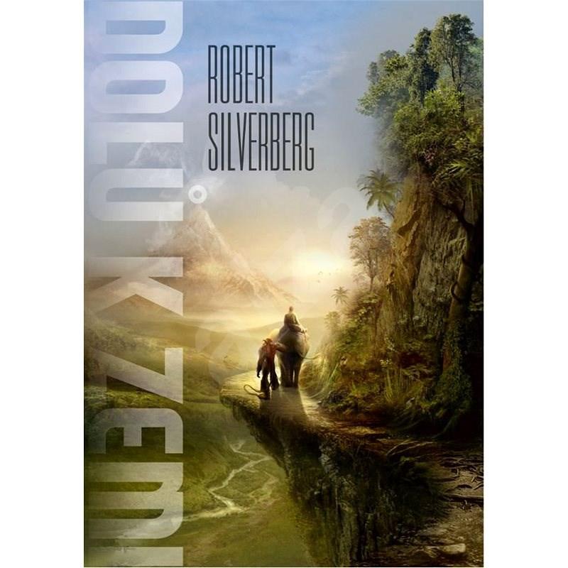 Dolů k Zemi - Robert Silverberg