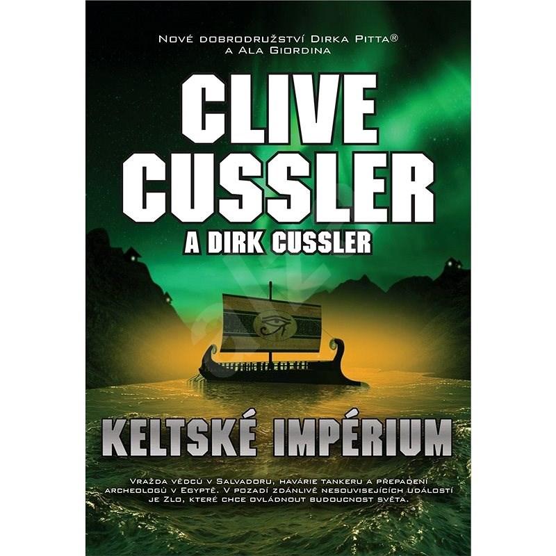 Keltské impérium - Clive Cussler