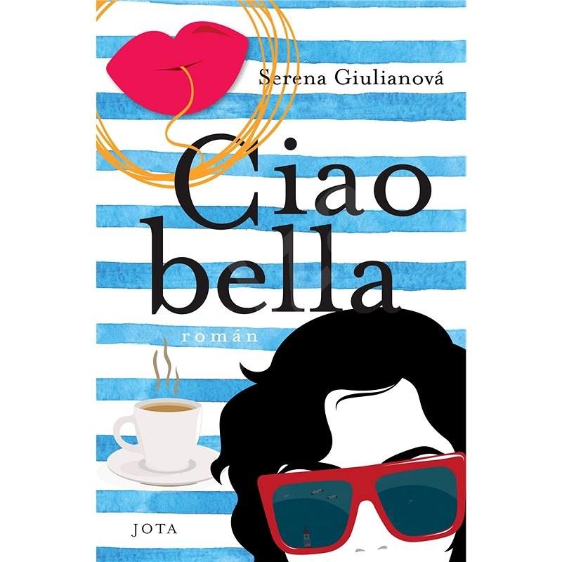 Ciao bella - Serena Giulianová