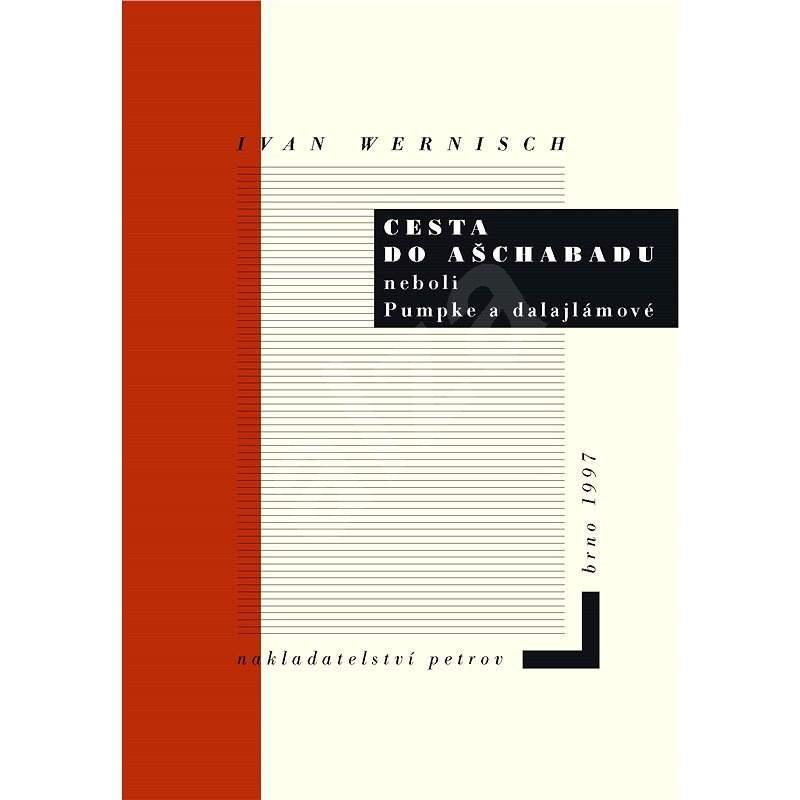 Cesta do Ašchabadu - Ivan Wernisch
