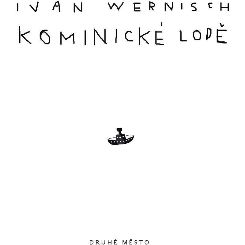 Kominické lodě - Ivan Wernisch
