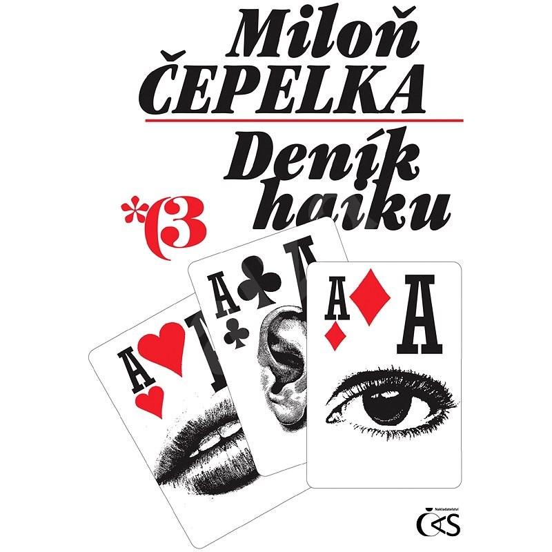 Deník haiku 3 - Miloň Čepelka