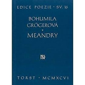 Meandry - Bohumila Grögerová