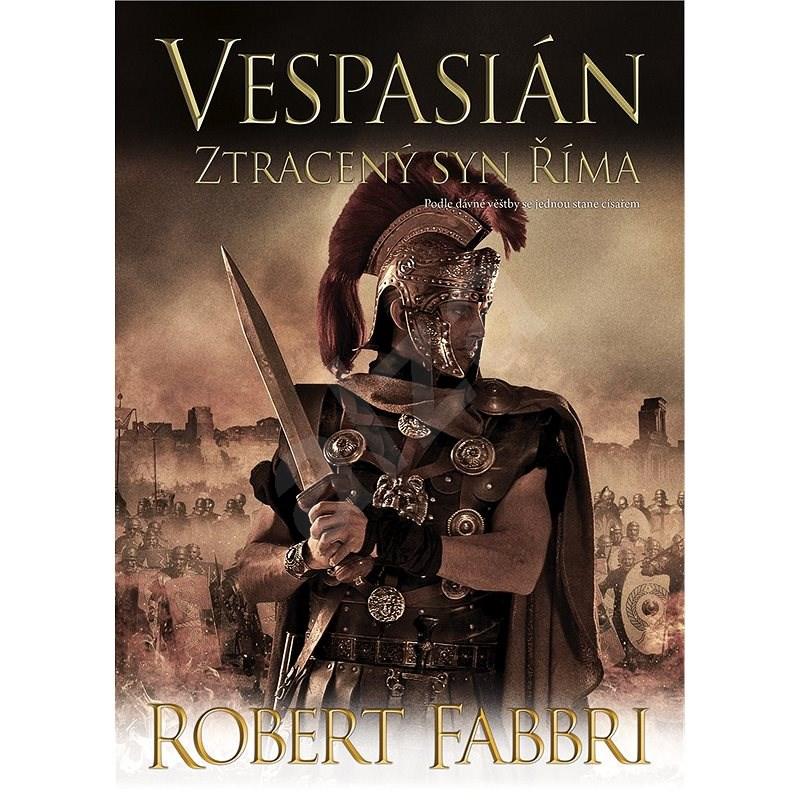 Vespasián: Ztracený syn Říma - Robert Fabbri