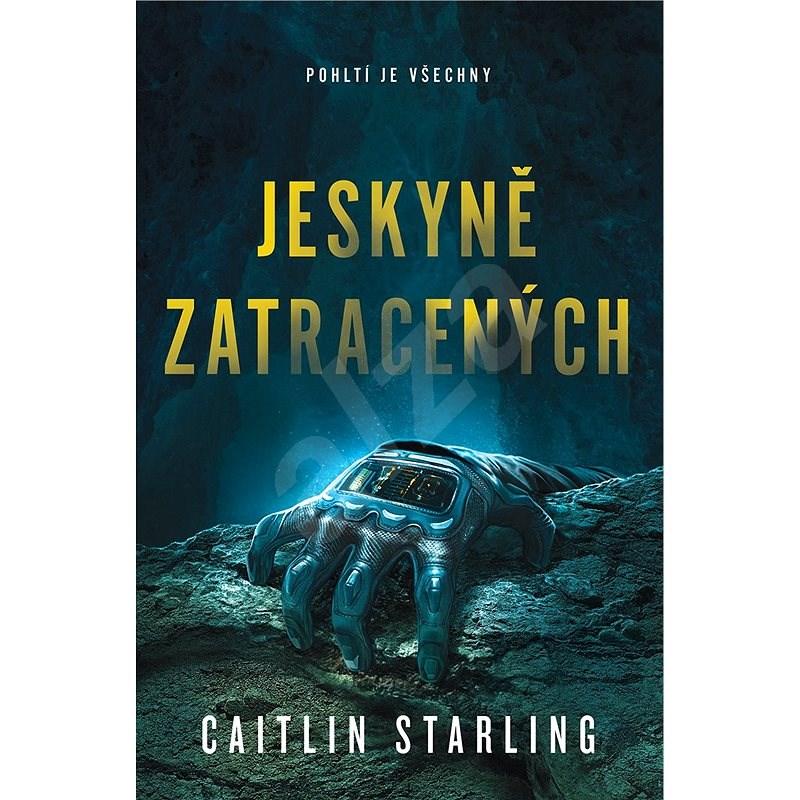 Jeskyně zatracených - Caitlin Starling