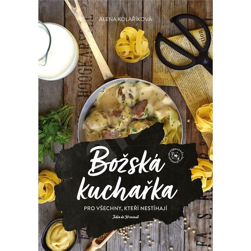 Božská kuchařka - Alena Kolaříková