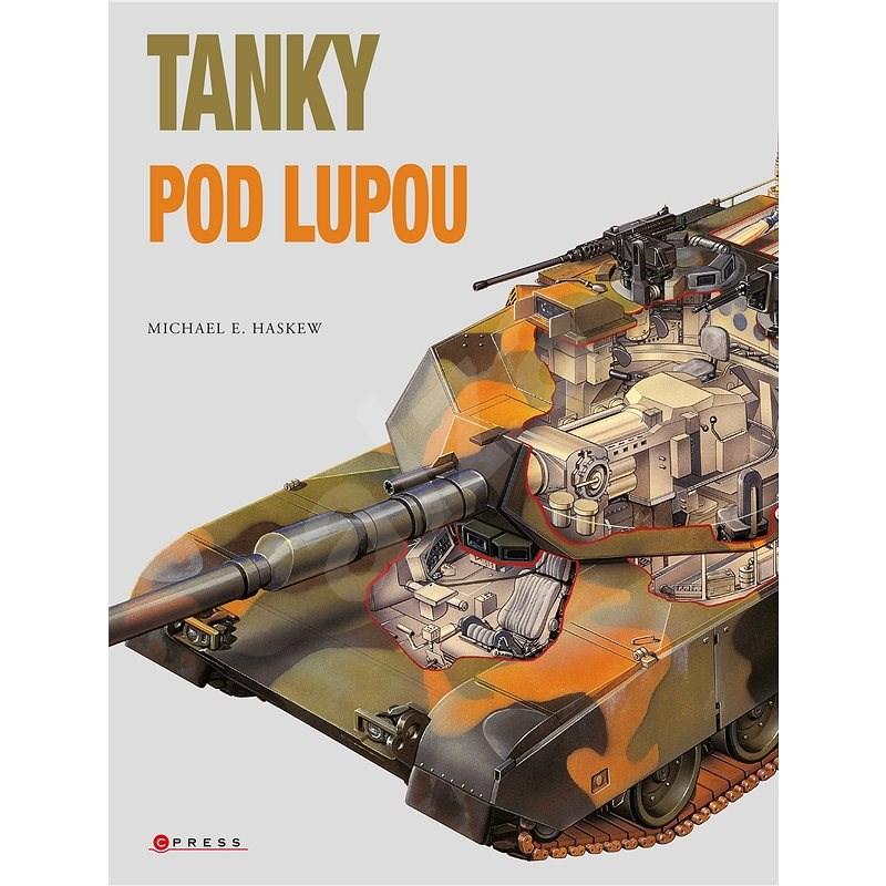 Tanky pod lupou - Michael E. Haskew