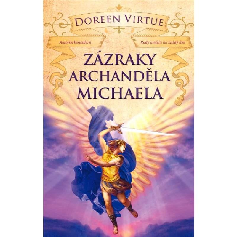 Zázraky archanděla Michaela - Doreen Virtue Ph.D