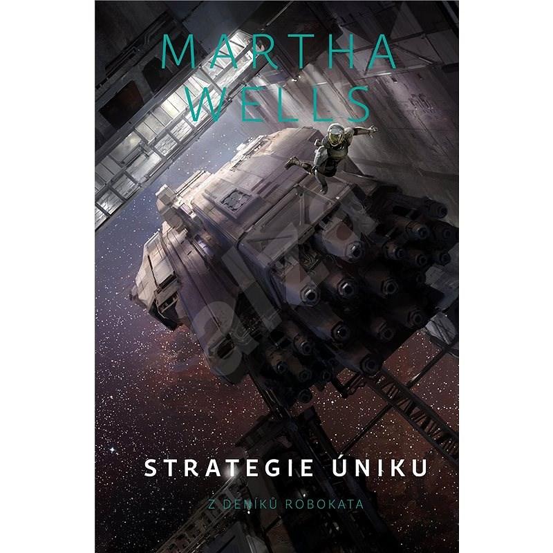 Strategie úniku - Martha Wells