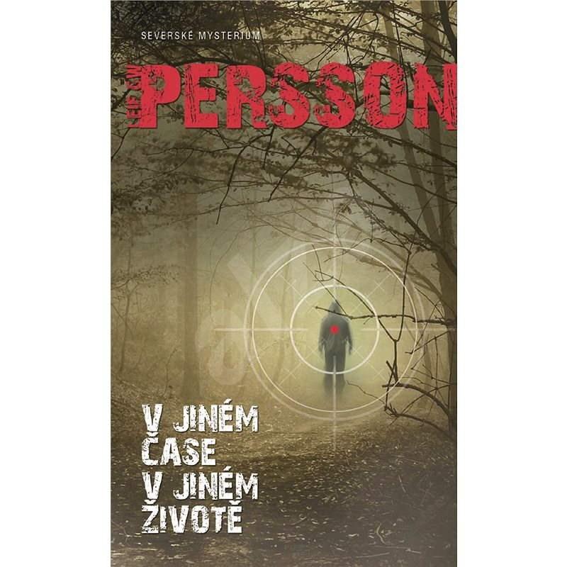 V jiném čase, v jiném životě - Leif G. W. Persson