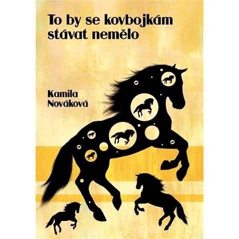 To by se kovbojkám stávat nemělo - Kamila Nováková
