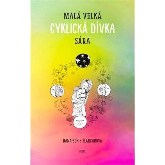 Malá velká cyklická dívka Sára - Šlancarová Dana-Sofie