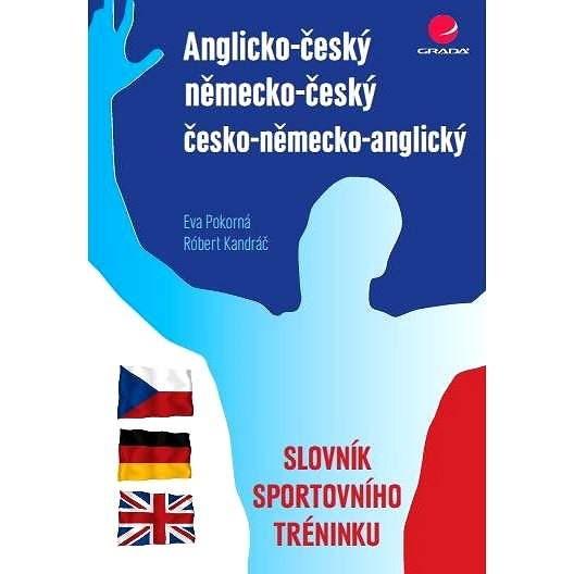 Anglicko-český/německo-český/česko-německo-anglický slovník sportovního tréninku - Eva Pokorná