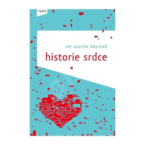 Historie srdce - Ole Martin Hoystad