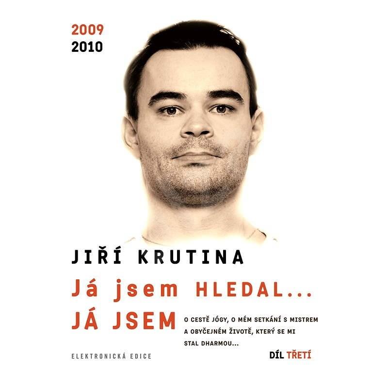 Já jsem hledal... JÁ JSEM, 3. díl - Jiří Krutina