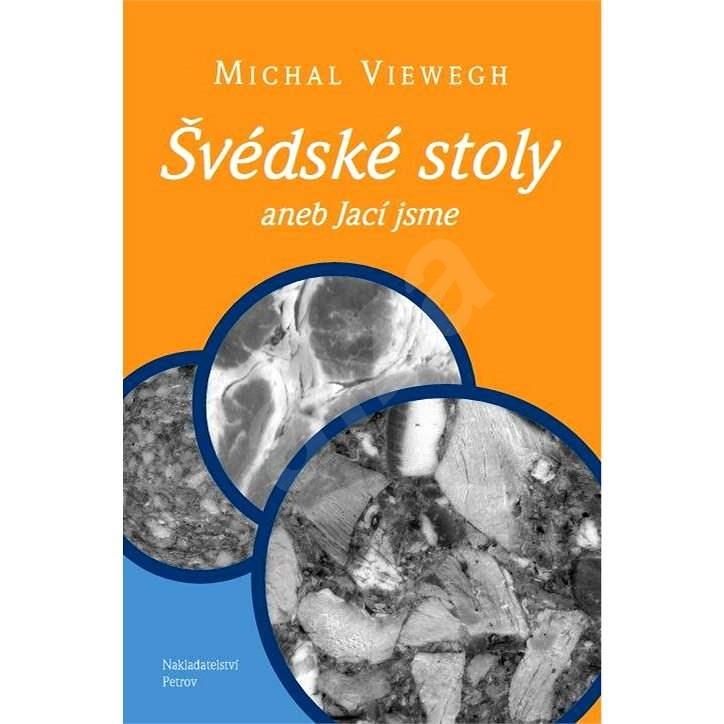Švédské stoly aneb Jací jsme - Michal Viewegh