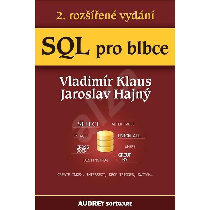 SQL pro blbce - Vladimír Klaus