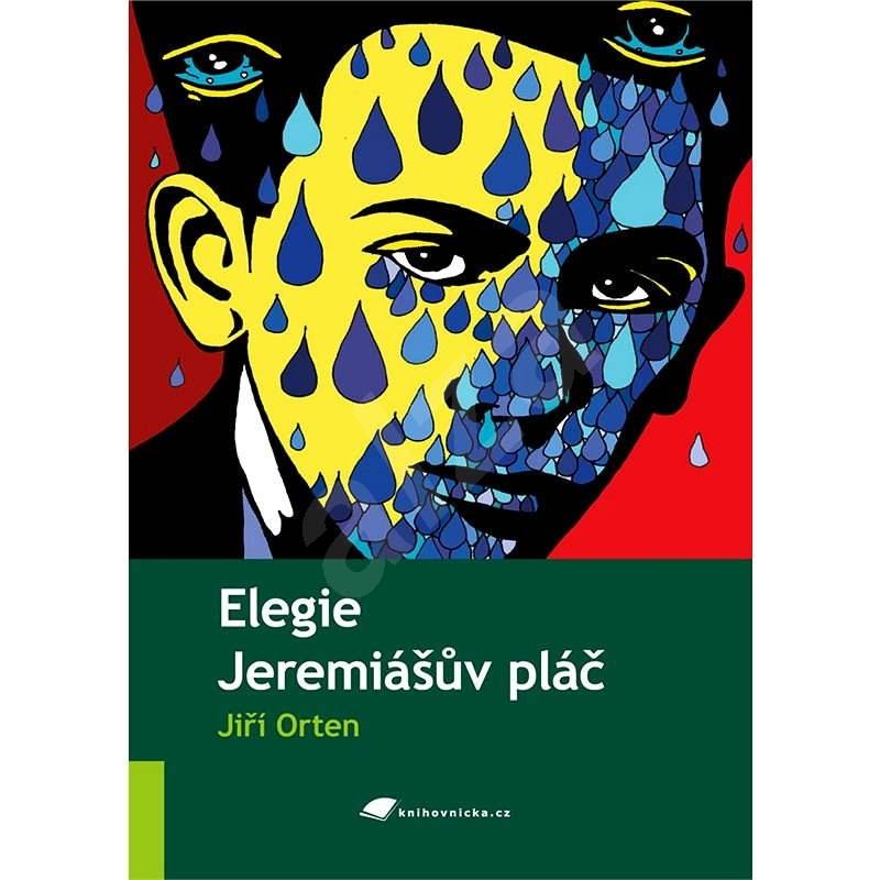 Elegie, Jeremiášův pláč - Jiří Orten