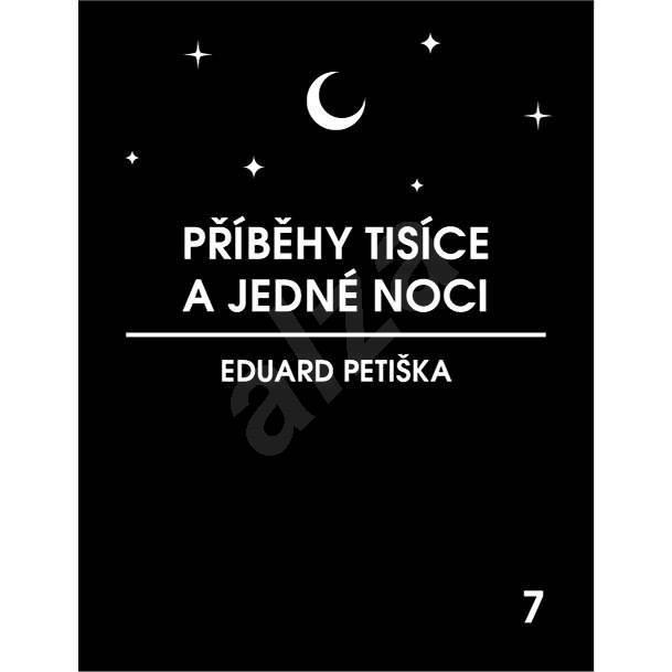 Příběhy tisíce a jedné noci - Eduard Petiška