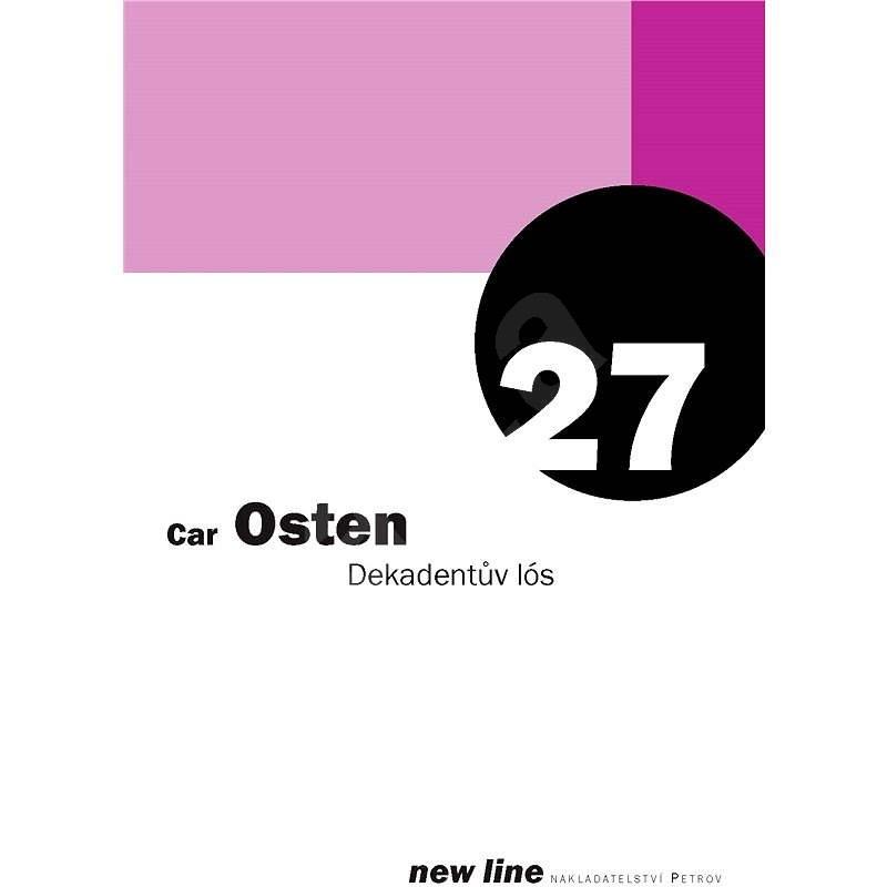 Dekadentův lós - Car Osten