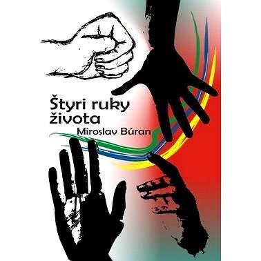 Štyri ruky života - Miroslav Búran