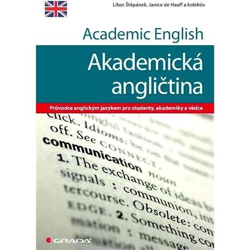 Academic English - Akademická angličtina - Libor Štěpánek