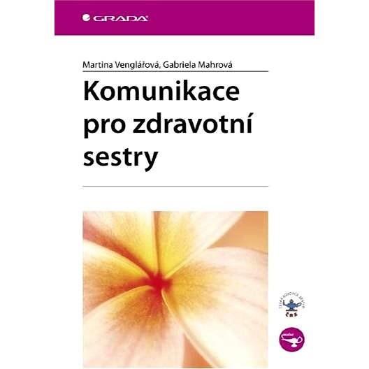 Komunikace pro zdravotní sestry - Martina Venglářová