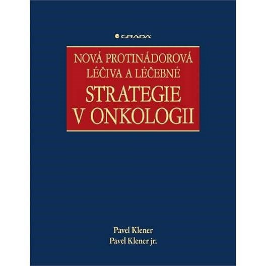 Nová protinádorová léčiva a léčebné strategie v onkologii - Pavel Klener