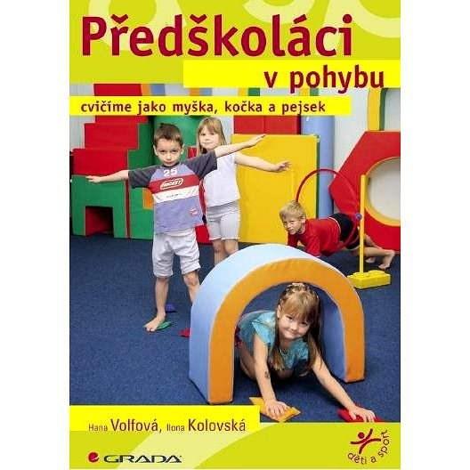 Předškoláci v pohybu - Ilona Kolovská