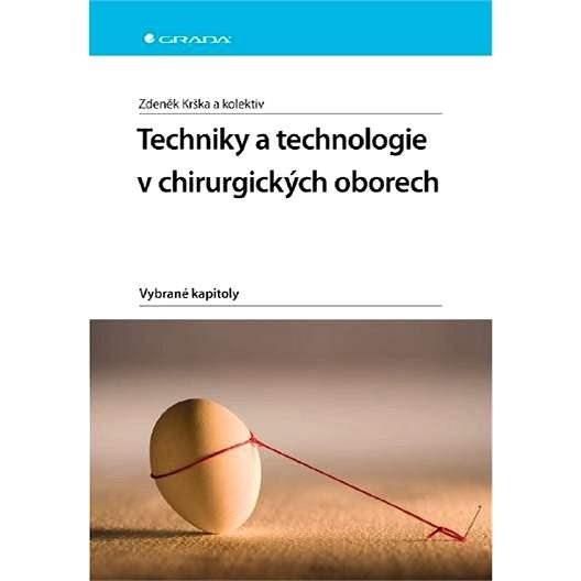 Techniky a technologie v chirurgických oborech - Zdeněk Krška