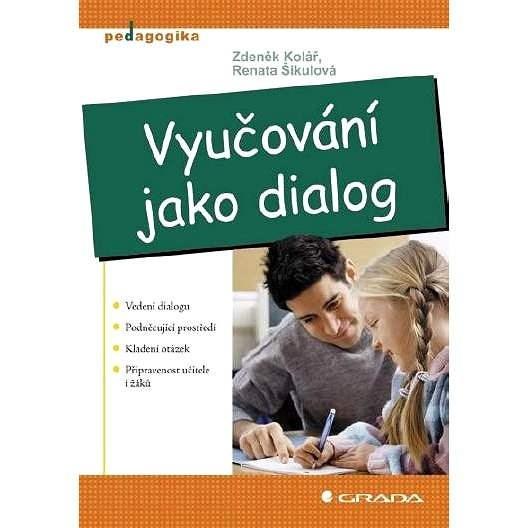Vyučování jako dialog - Renata Šikulová