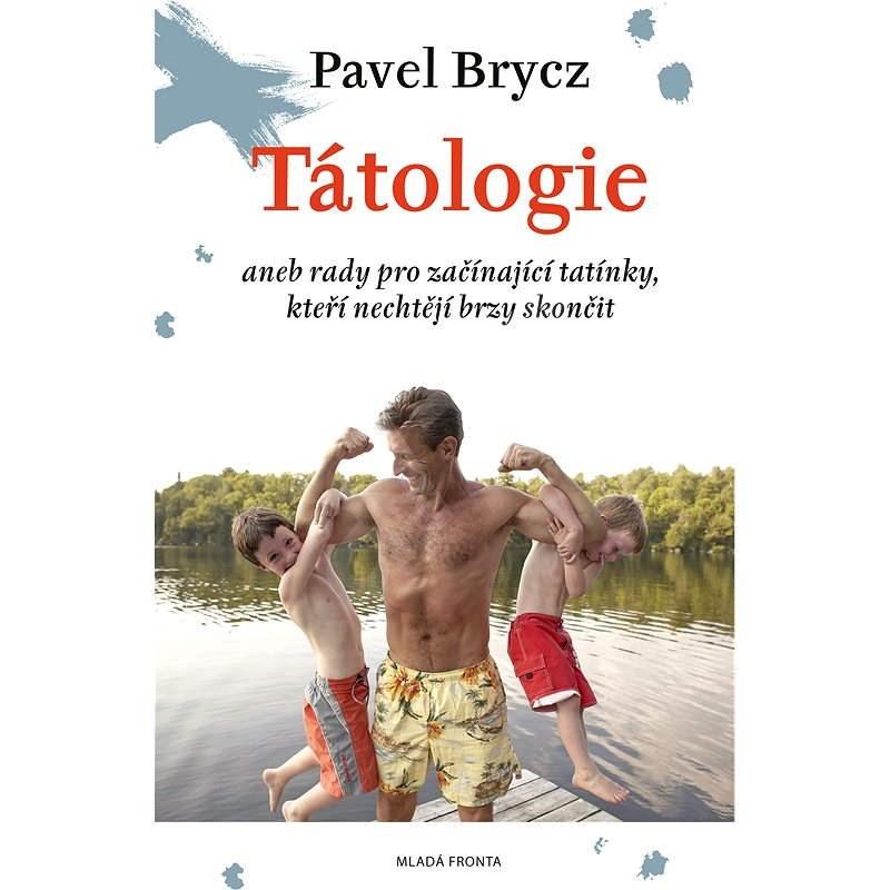 Tátologie - Pavel Brycz