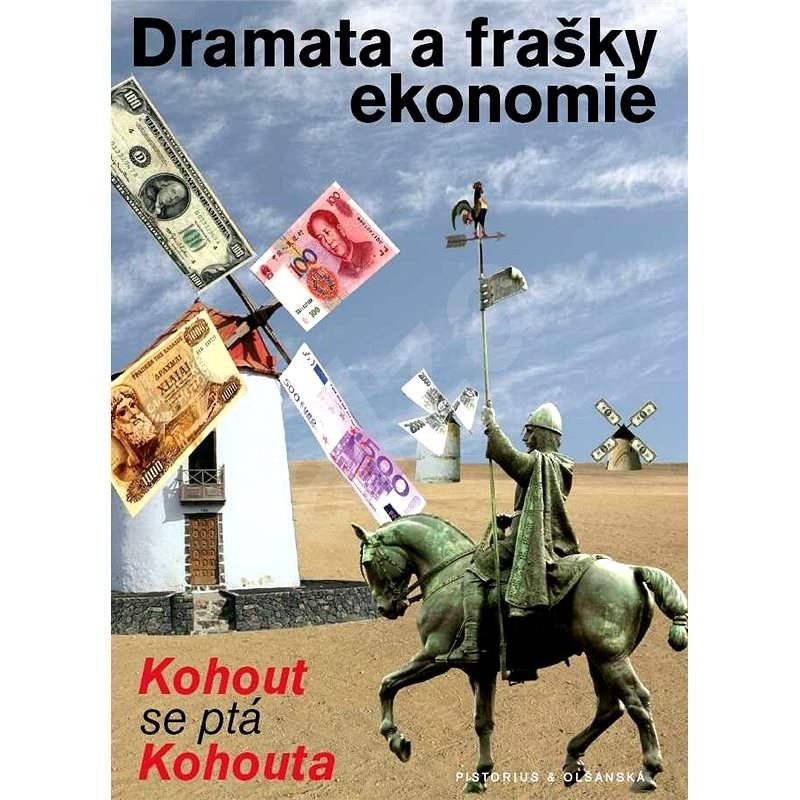 Dramata a frašky ekonomie - Ing. Pavel Kohout