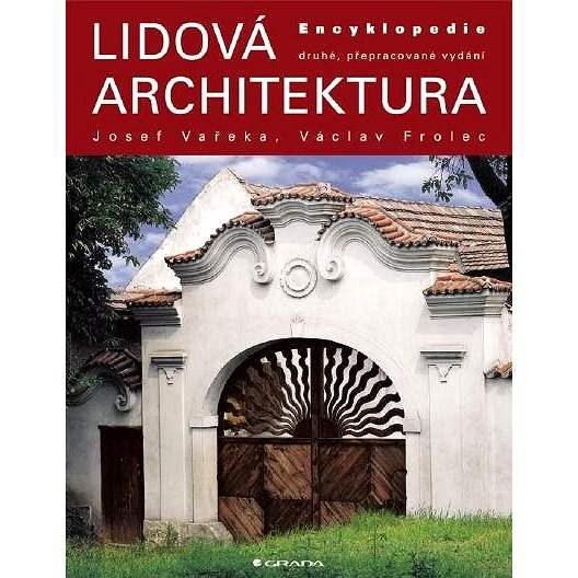 Lidová architektura - Václav Frolec  Josef Vařeka