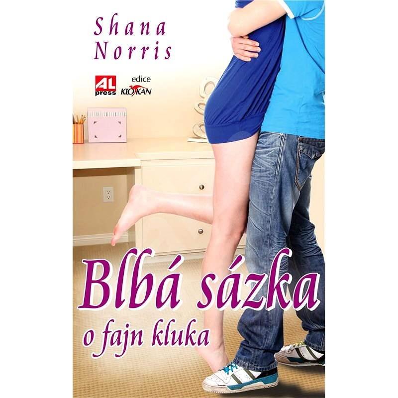 Blbá sázka o fajn kluka - Shana Norris