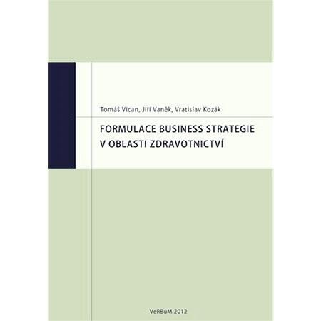 Formulace business strategie v oblasti zdravotnictví - Vratislav Kozák
