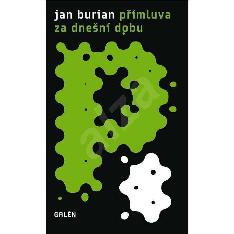 Přímluva za dnešní dobu - Jan Burian