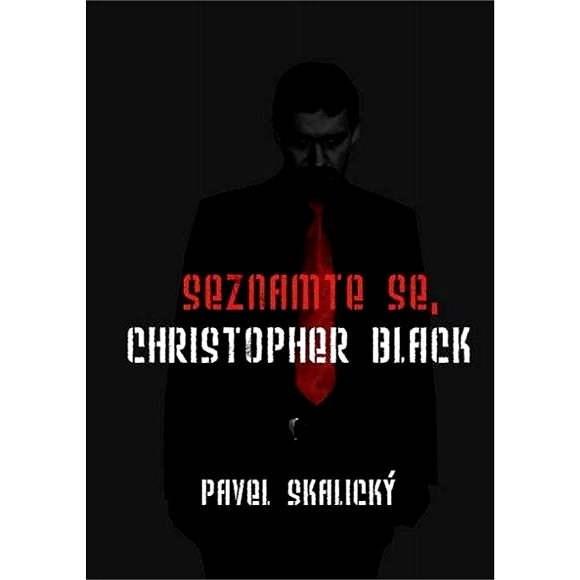 Seznamte se, Christopher Black - Pavel Skalický