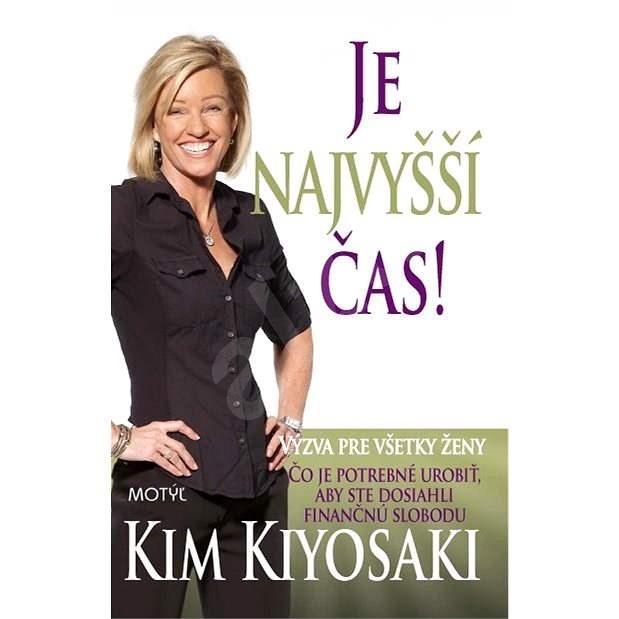 Je najvyšší čas - Kim Kiyosaki