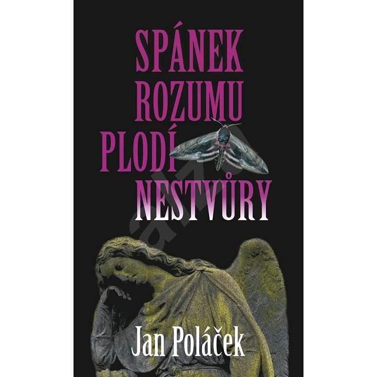 Spánek rozumu plodí nestvůry - Jan Poláček